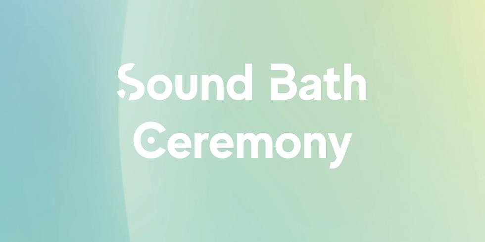 2/2 Sound Bath Ceremony