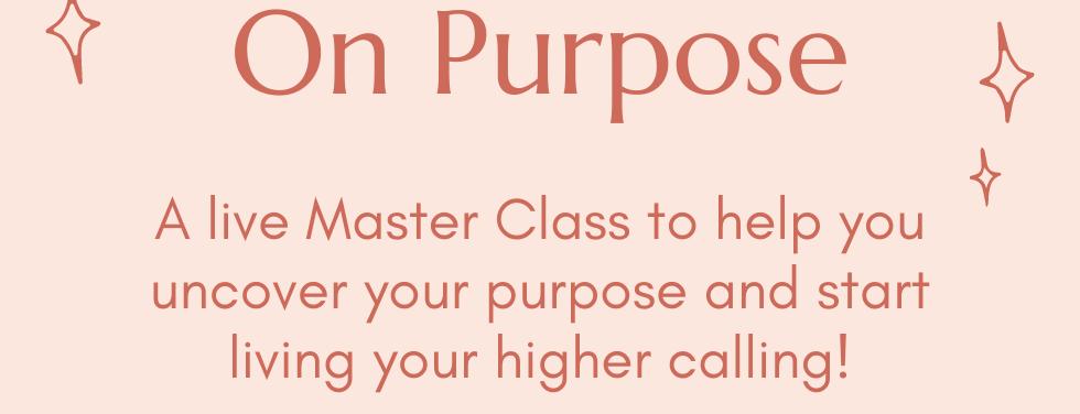 Discover Your Purpose Masterclass