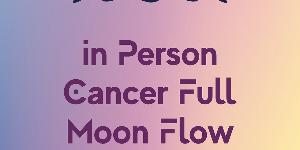 In Person Cancer Full Moon Flow