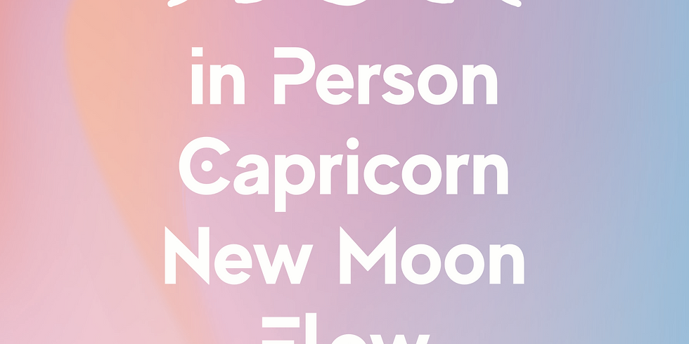 In Person Capricorn New Moon Flow
