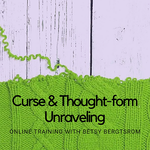 Curse and Thought-Form Unraveling