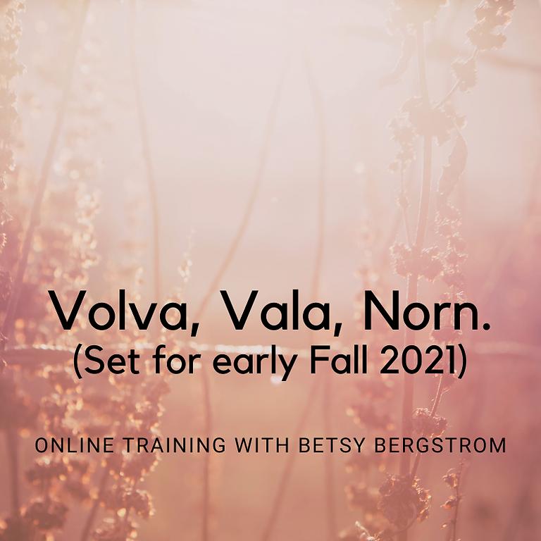 Volva, Vala, Norn. (set for early Fall 2021)