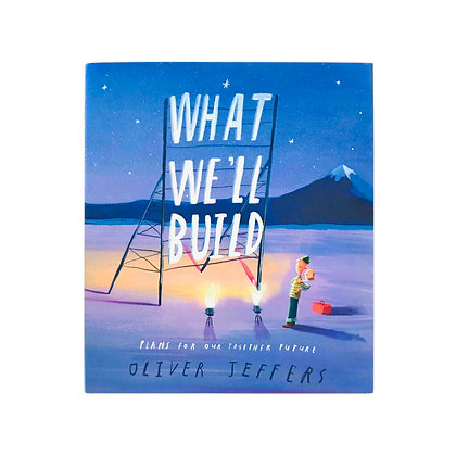 What We'll Build: Plans for Our Together Future