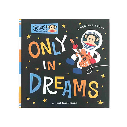 Only in Dreams (A Paul Frank Book)