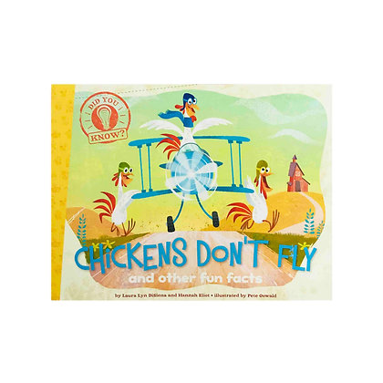 Chickens Don't Fly: And Other Fun Facts