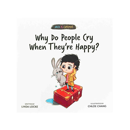 Jack Is Curious: Why Do People Cry When They're Happy?