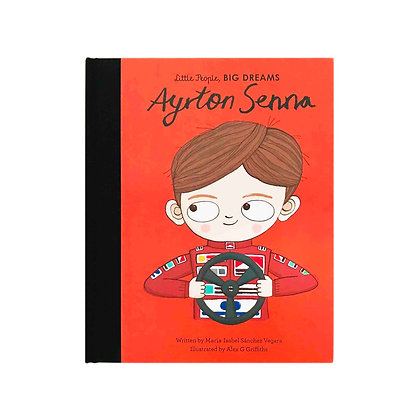 Little People, Big Dreams: Ayrton Senna