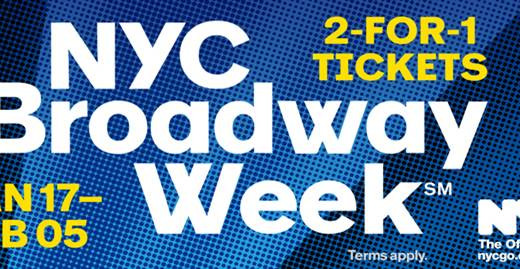 TICKETS ON SALE FOR NYC BROADWAY WEEK: JANUARY 17 THROUGH FEBRUARY 5