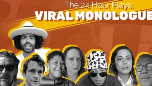 THE 24 HOUR PLAYS: VIRAL MONOLOGUESMARKS ONE-YEAR ANNIVERSARY WITH AN UNFORGETTABLE NIGHT