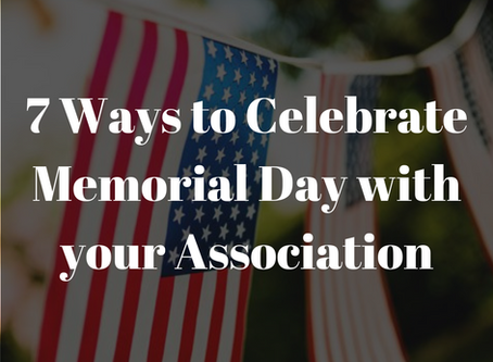 7 Ways to Celebrate Memorial Day with your Association