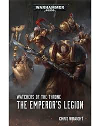 Watchers of the Throne: The Emperor's Legion (PB)(WT)