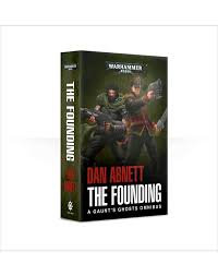 Gaunt's Ghosts: The Founding (PB)(WT)