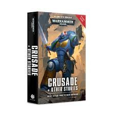 Warhammer 40K: Crusade and Other Stories (PB)(WT)