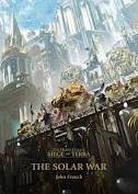Horus Heresy: Siege of Terra: The Solar War (HB)(WT)
