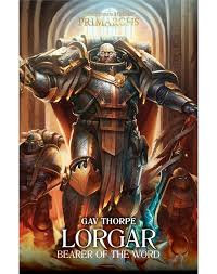 Primarchs: Lorgar: Bearer of the Word (HB)(WT)