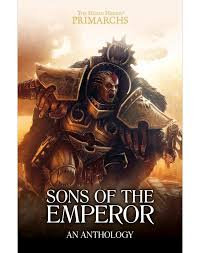 Primarchs: Sons of the Emperor (HB)(WT)
