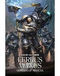 Primarchs: Ferrus Manus (HB)(WT)
