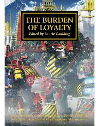 Horus Heresy: The Burden of Loyalty (PB)(WT)
