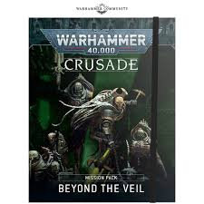 Warhammer 40k: Crusade Mission Pack: Beyond the Veil (WT)