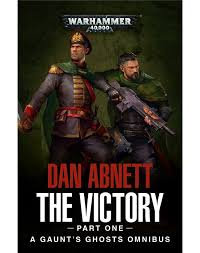 Gaunt's Ghosts: The Victory (Part 1) (PB)(WT)
