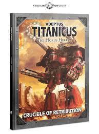 Adeptus Titanicus: Crucible of Retribution (WT)