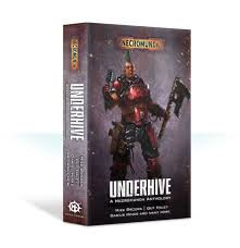 Underhive: A Necromunda Anthology (PB)(WT)