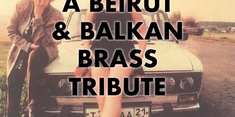 Beirut & Balkan Brass Tribute
