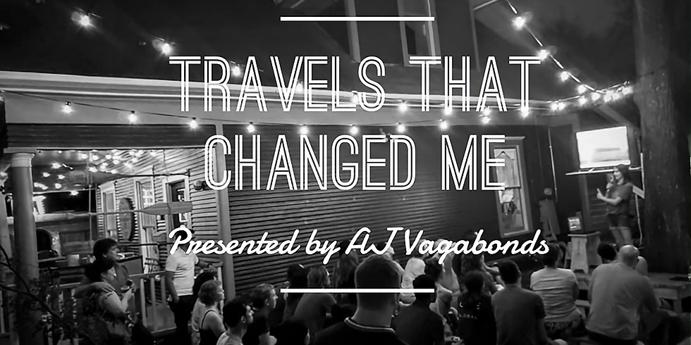 Travels That Changed Me - Presented by AJ Vagabonds