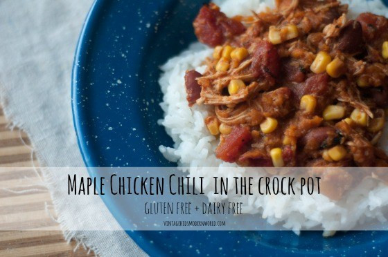 Maple Chicken Chili (gluten and dairy free) :: Vintage Kids | Modern World