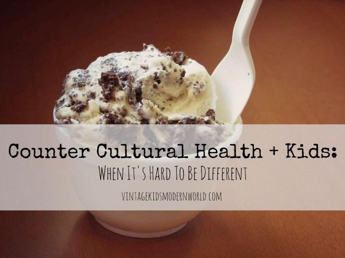 Counter Cultural Health + Kids: When It's Hard Being Different :: Vintage Kids | Modern World