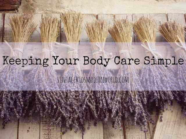 Keeping Your Body Care Simple  :: Vintage Kids | Modern World