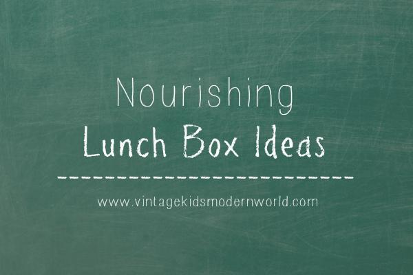 Nourishing Lunch Box Ideas :: Vintage Kids | Modern World