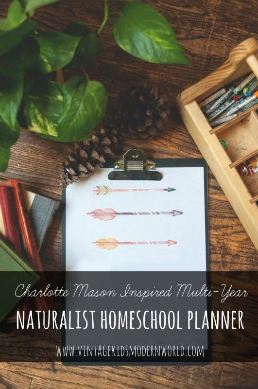 Charlotte Mason Inspired Multi-Year Naturalist Homeschooling Printable Planner from Vintage Kids Modern World