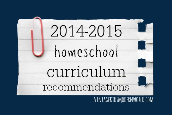 2014 - 2015 Homeschool Curriculum Recommendations (for elementary grades with a Charlotte Mason approach)