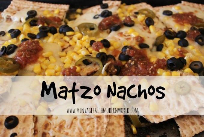 Matzo Nachos :: Vintage Faith | Modern World