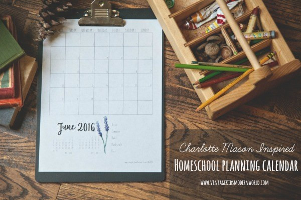 2016-2017 Charlotte Mason Inspired Homeschool Planning Calendar - FREE PRINTABLE - from Vintage Kids | Modern World Blog