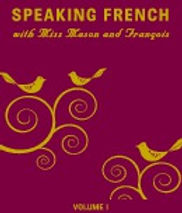 Speaking French With Miss Mason and Francois
