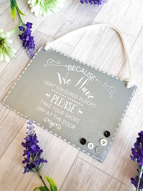 Because we have light coloured floors Wooden Hanging Sign