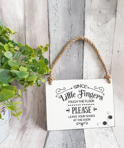 Since Little Fingers Touch The Floor Fun Wooden Hanging Sign
