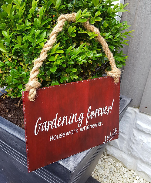 Gardening Forever, Housework Whenever Wooden Hanging Sign