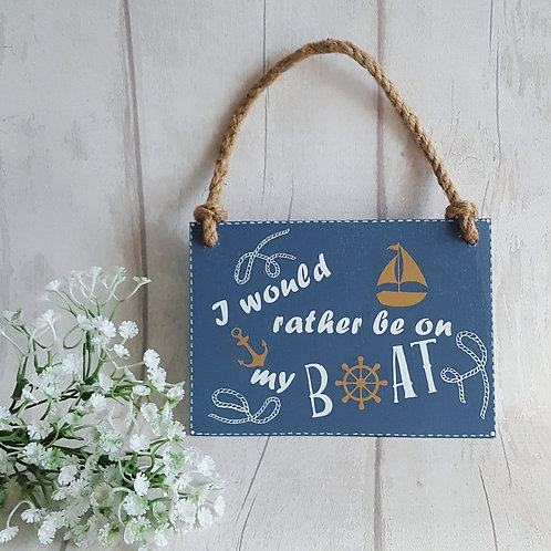 I Would Rather Be On My Boat Wooden Hanging Sign.