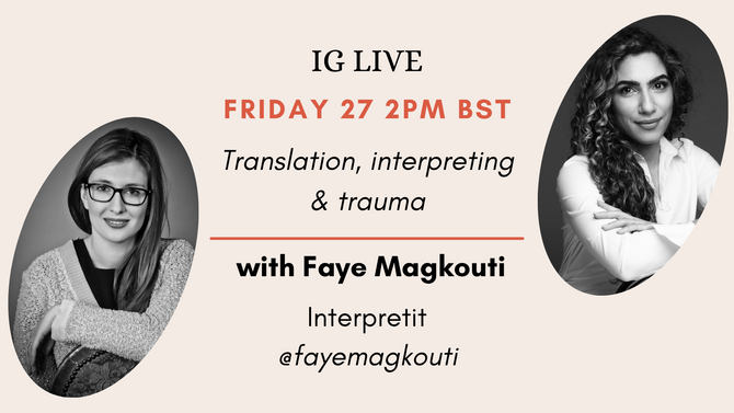 In conversation: translation, interpreting and trauma with Faye Magkouti live on Instagram