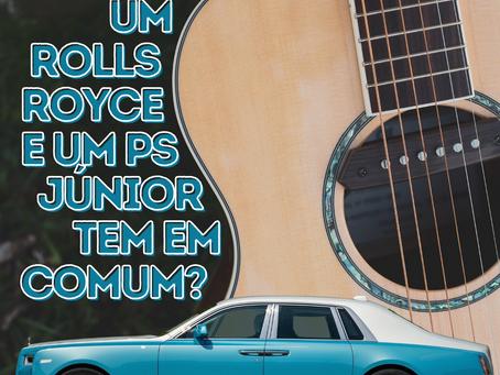 O que um ROLLS ROYCE e o violão PS JÚNIOR tem em comum?