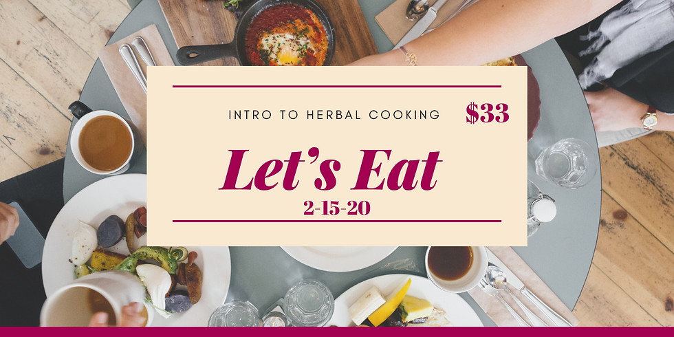 Let's Eat: Intro to Herbal Cooking
