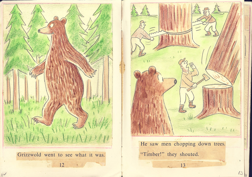 The page on the left shows Grizzwold the bear walking upright through the forest with trees all around him. On the right page of the spread, Grizzwold watches three lumberjacks chopping down trees in the same forest. Two men are operating a two-man saw on one of the trees in the background, and a lone lumberjack is using an ax to fell a tree in the foreground. These pages are from a book dummy created by Syd Hoff for his book, Grizzwold.