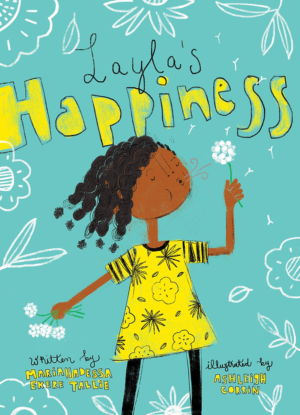 Book cover that is a drawing of a dark complected girl in a yellow dress blowing on a white flower. Background is light blue with Layla's Happiness written across the top in black and yellow.