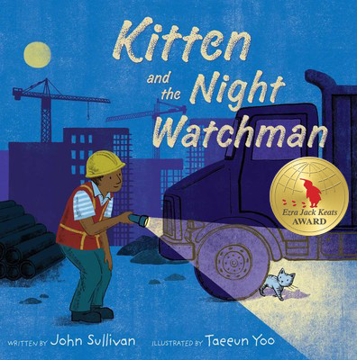 Image has a blue background, a nighttime city scape with buildings and the moon in the back. A man in an orange vest and a yellow hard hat is shining a flashlight on a kitten, who is hiding behind a truck tire. The text, Kitten and the Night Watchman is on the cover.
