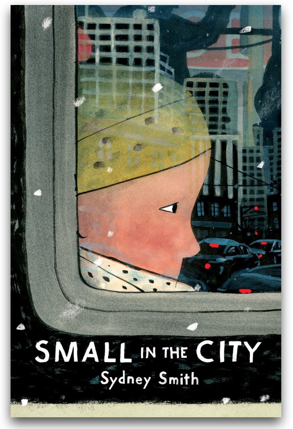 Cover of book with a drawing of a child looking out a window at a city scape. Small in the City by Sydney Smith written across the bottom.