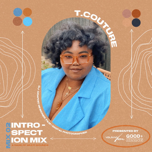Visionary Rising Presents INTROSPECTION MIX 02 With T.Couture