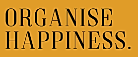 Copy of Copy of organise happiness..png